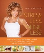 """""""Stress Less, Weigh Less"""""""