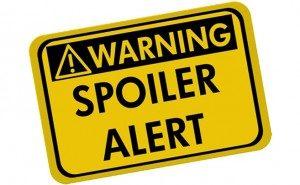 spoilers_spoiler alert