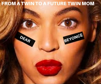 Dear Beyoncé, Advice From A Twin To A Future Mom of Twins